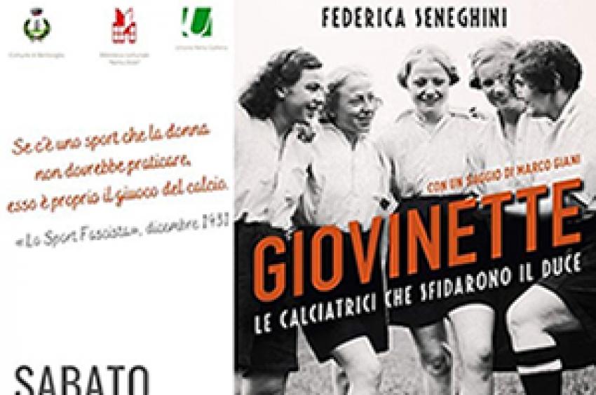 """Presentazione del libro """"GIOVINETTE: le calciatrici che sfidarono il duce"""""""