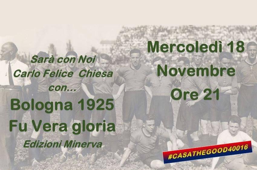 "Live The Good 40016: ""Bologna 1925 Fu Vera Gloria"""